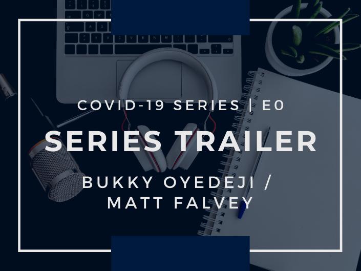 E0 / COVID-19 Series Trailer
