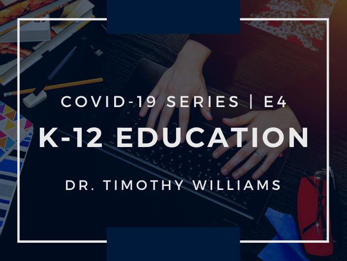 E4: COVID-19 and K-12 Education