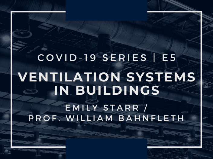 E5: COVID-19 and Ventilation Systems in Buildings